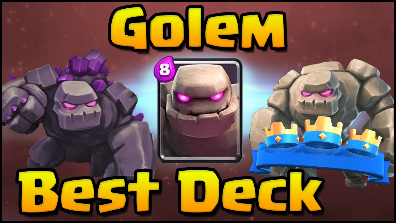 Clash Royale Best Golem Deck After August Update Best