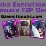 Clash Royale- Furnace Pekka Executioner Deck For Arena 9+F2P Deck
