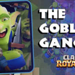 Clash Royale- Goblin Gang Guide | Basic Tips, Stats and Information