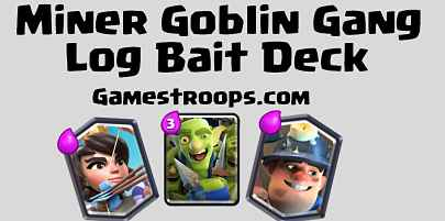 Goblin Gang Log Bait Deck