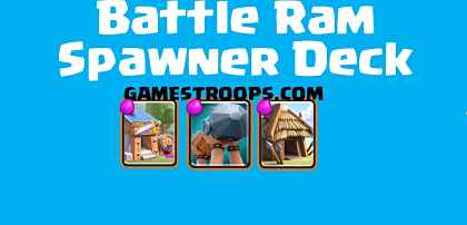 Battle Ram Spawner Deck