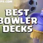Clash Royale- Top 5 Best Bowler Decks 2017 April Decks| Bowler Decks For Arena 9+
