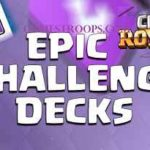 Clash Royale Epic Challenge Decks | Get 9 Wins In Epic Challenge Decks