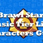 Brawl Stars Basic Tier List | Brawl Stars Characters Guide and List