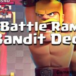 Clash Royale Battle Ram Bandit Deck Arena 9+ | Bandit Ram Deck