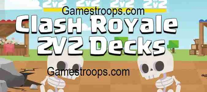 Clash Royale 2V2 Decks