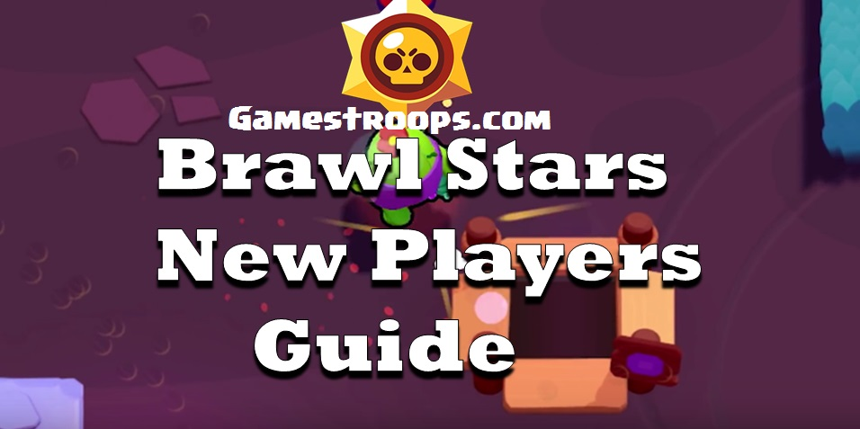 Brawl Stars New Players Guide