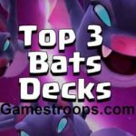 Clash Royale Top 3 Best Bats Decks After August Balance Update