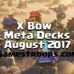 Clash Royale Top 5 X Bow Meta Decks August 2017  X Bow Meta Decks