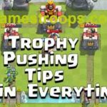 Clash Royale Trophy Pushing Tips – Clash Royale Win Every Time Decks