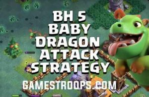 BH5 Baby Dragon Attack Strategy