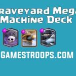 Clash Royale Graveyard Mega Knight Flying Machine Deck Arena 10+