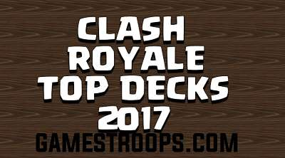 Clash Royale Popular Decks 2018