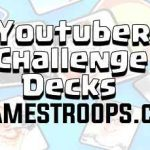 Clash Royale Youtuber Challenge Decks Guide For Youtuber Challenge