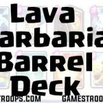Clash Royale Balloon Lava Hound Barbarian Barrel Deck Arena 10+
