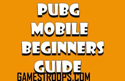 PUBG Mobile Beginners Guide