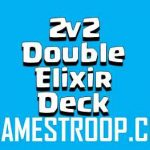 Top 7 Clash Royale Clan War 2v2 Double Elixir Deck 2018