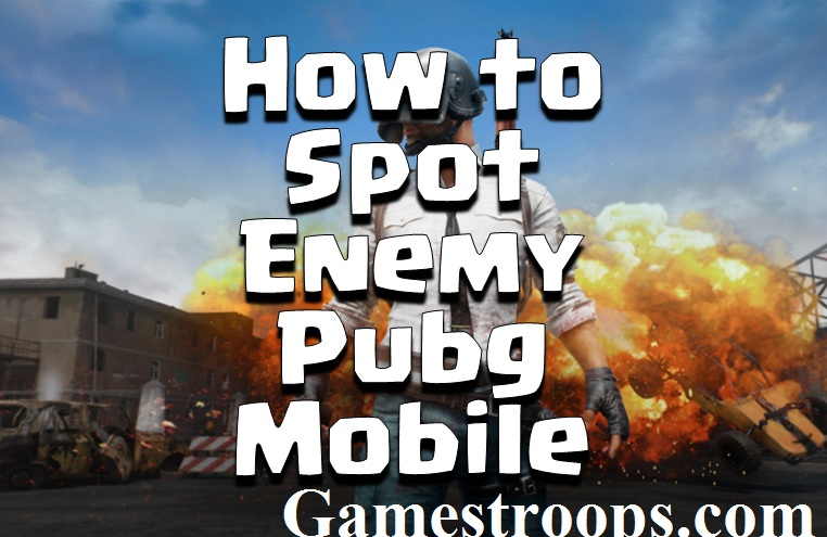 How To Improve In Pubg Mobile: How To Spot Enemy Pubg Mobile