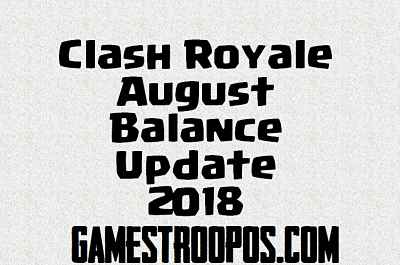 Clash Royale balance Update August 2018