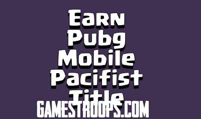 Pubg Mobile Pacifist Achievement Guide