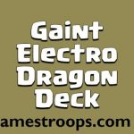 Clash Royale Gaint Electro Dragon Deck Arena 11+ 4000 Trophies
