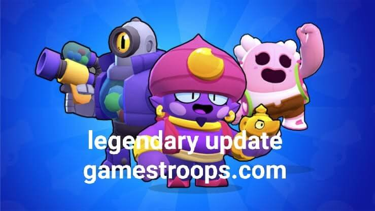 Brawl stars legendary update